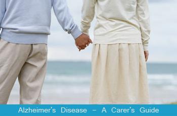 Alzheimer's Disease - A Carer's Guide