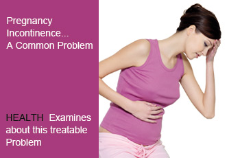Pregnancy Incontinence... A Common Problem