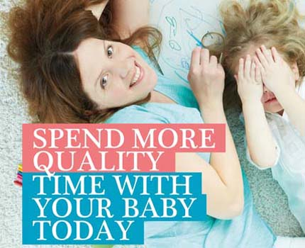 Spend More Quality Time With Your Baby Today