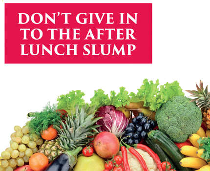 Don't give in to the after lunch slump