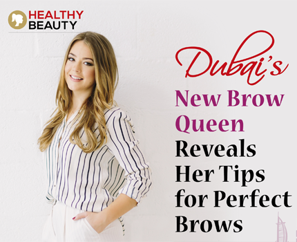 Dubai New Brow Queen Reveals Her Tips for Perfect Brows - Health ...