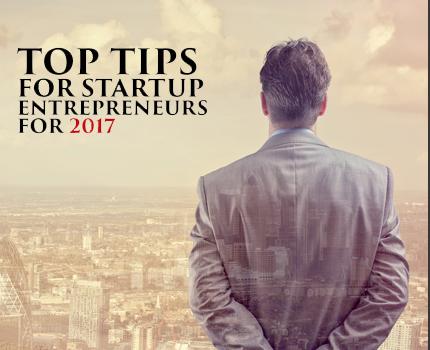 Top Tips For Startup Entrepreneurs For 2017