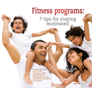 Fitness programs: 7 tips for staying motivated