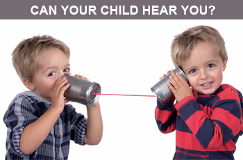 Can Your Child Hear You?