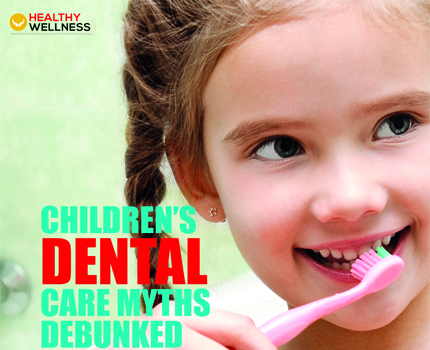 Children's Dental Care Myths Debunked