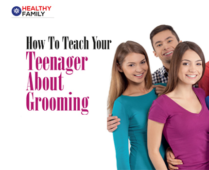 How To Teach Your Teenager About Grooming