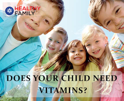 CHILD NEED VITAMINS