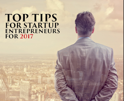 Top Tips For Startup Entrepreneurs For 2017